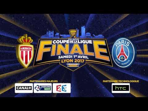 BANDE ANNONCE FINALE COUPE DE LA LIGUE 2017 - ASM vs. PSG