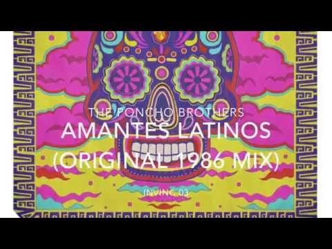 The Poncho Brothers - Amantes Latinos (Original) (INVINC 03)