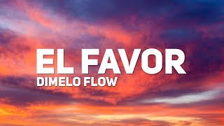 Dimelo Flow - El Favor (Letra) (ft. Nicky Jam, Farruko, Sech...