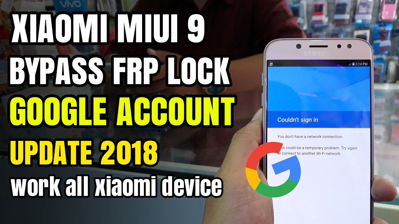 Bypass Frp Lock Google Account Xiaomi Miui 9 Unlock Remove
