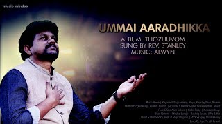 Download Ummai Aaradhikka - Rev.stanley - Tamil Christian Song HD MP3 song and Music Video