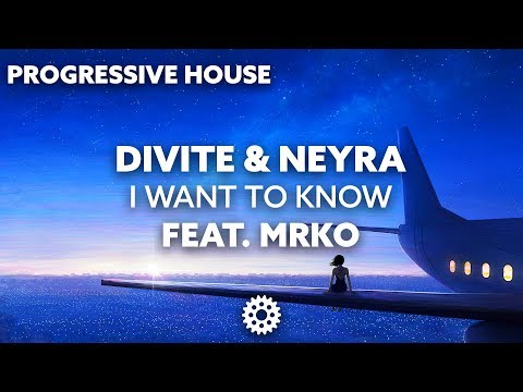 Divite & Neyra - I Want To Know (feat. MRKO)