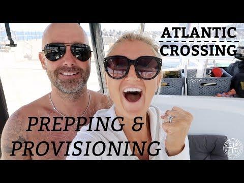 Ep 23. Atlantic Crossing.  Prepping and Provisioning. (Sailing Susan Ann II).