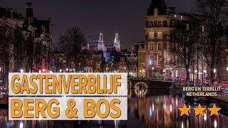Gastenverblijf Berg & Bos hotel review | Hotels in Berg en Terblijt | Netherlands Hotels
