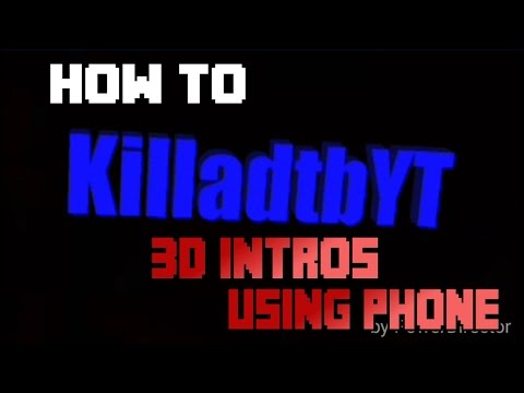 How To Make 3D Intros On Your Phone (Android) 200 SUBS SPECIAL