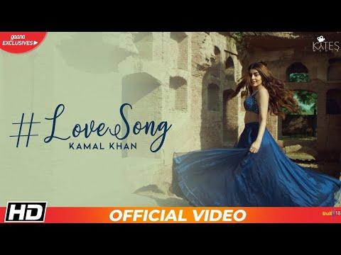 Love Song   Kamal Khan   New Song (Official Video)   Latest Punjabi Songs 2018  