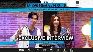"""[Exclusive Interview] """"Beautiful People""""  (Ed Sheeran Cover) by PAAM x O Pavee"""
