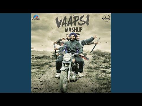 Vaapsi Mashup (Saari Raat / Takht Hazare / Fulkari / Rooh / Maa / Vaapsi)
