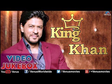 King Khan : Blockbuster Bollywood Songs || Video Jukebox