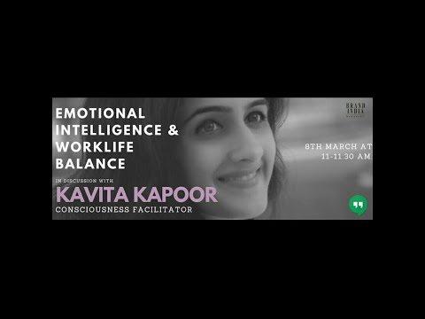 Emotional Intelligence & Worklife Balance, a dialogue with Kavita Kapoor on IWD2018