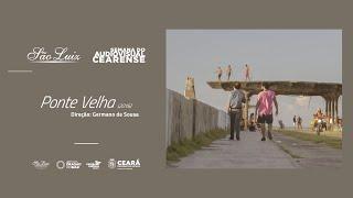 """[Semana do Audiovisual Cearense] """"Ponte Velha"""""""