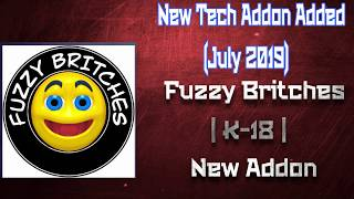New Tech Addon Added | Fuzzy Britches | K-18 New Addon | Mini Review (July 2019)