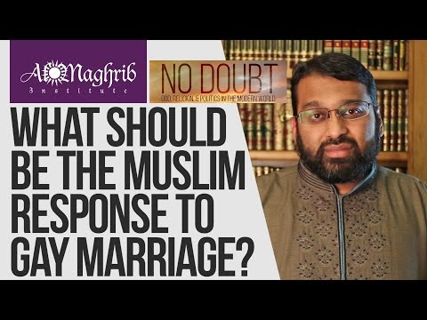What Should be the Muslim Response to Gay Marriage | Yasir Qadhi | No Doubt