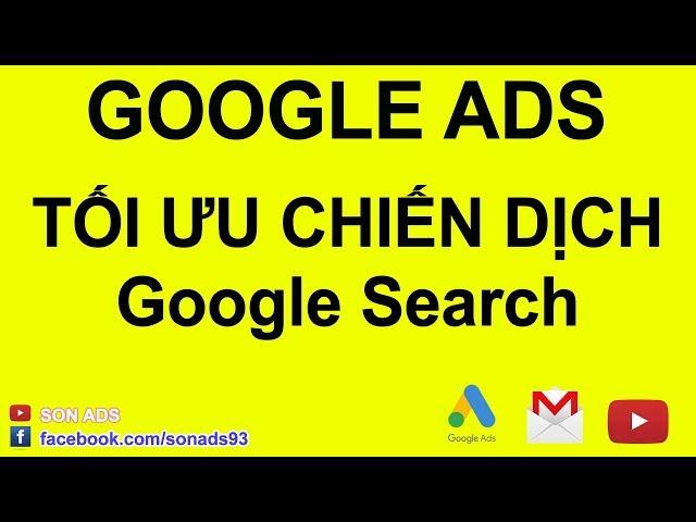 [SON ADS] Hướng Dẫn Tối Ưu Chiến Dịch Quảng Cáo Google Ads – Quan Trọng 2020