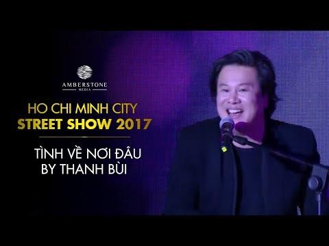 Tình về nơi đâu | Thanh Bùi | HCMC Street Show 2017