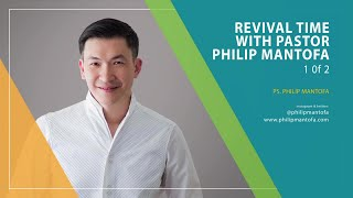 Revival Time with pastor Philip Mantofa (1 of 2) (Official Khotbah Philip Mantofa)