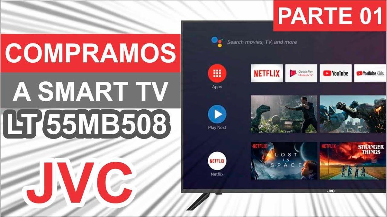 COMPRAMOS a SMART TV JVC LT 55MB508 POR R$1.899,00 - PARTE 01