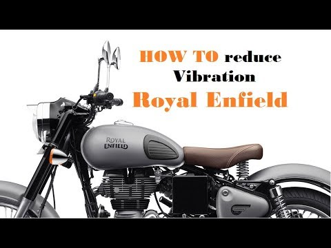 How To Reduce Handlebar Vibration In Royal Enfield Bullet Classic