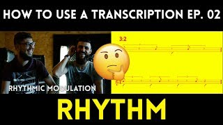 How To Use A Transcription: Rhythm (Episode 02)
