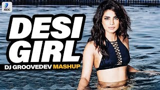 Desi Girl Mashup DJ Groovedev Mp3 Song Download
