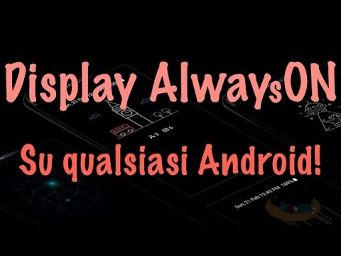 Come avere il display Always On su qualsiasi Android!