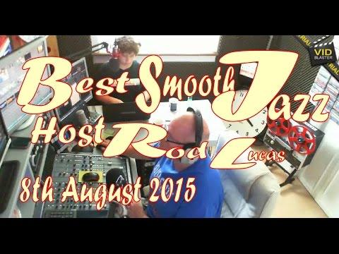 Best Smooth Jazz (8th August 2015) Host Rod Lucas