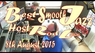 Best Smooth Jazz (8th August 2015) Host Rod Lucas