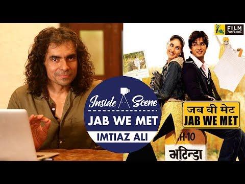 Jab We Met | Imtiaz Ali | Inside A Scene