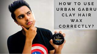How To Use Urban Gabru Hair Wax Correctly || Best Way To Use Urban Gabru Clay Hair Wax