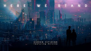 Hidden Citizens - HERE WE STAND feat. Svrcina (#HBO2019 First Look at Game of Thrones Music)
