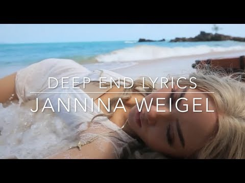 Deep End lyrics  - Jannina Weigel