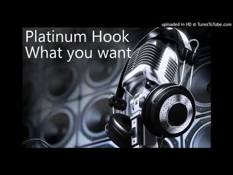 Platinum Hook - What you want