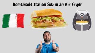 Homemade Italian Sub in Air Fryer