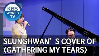 """Seunghwan's cover of """"Gathering My Tears"""" [Happy Together/2019.08.22]"""