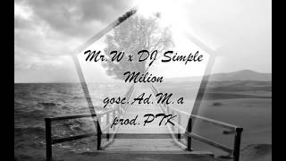 Mr.W x DJ Simple - Milion (gośc. Ad.M.a, prod. PTK)