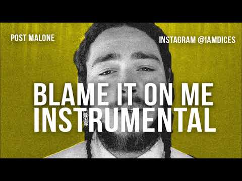 Post Malone - Blame it On Me