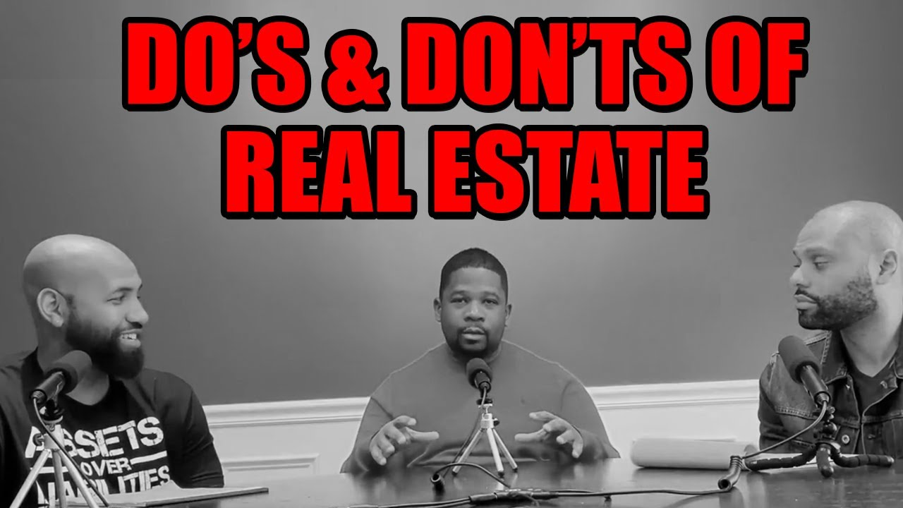 THE DO'S AND DON'TS OF REAL ESTATE