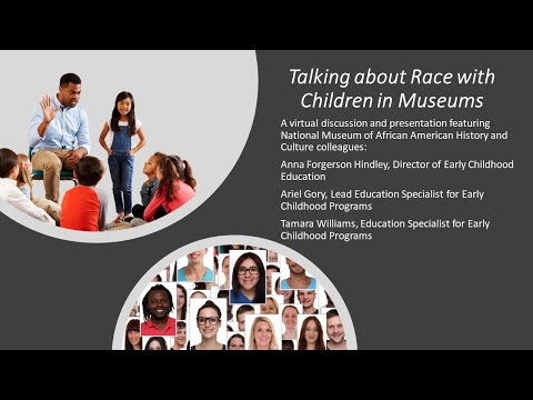 Let's Talk! Talking About Race with Children in Museums from YouTube · Duration:  1 hour 4 minutes 36 seconds