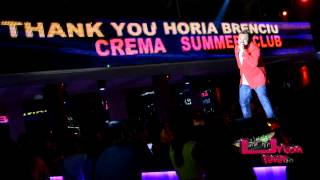 12 07 2013 - Horia Brenciu @ Crema Summer Club (FULL HD)