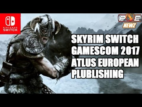 Skyrim Switch Impresses, Atlus Forms Euro Publishing Branch & Japan: Sonic Forces Dated | PE NewZ
