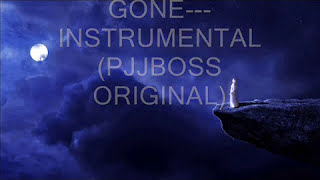 """Gone""--- Instrumental (PJJBOSS ORIGINAL MOVIE THEME SOUND TRACK)"