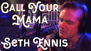 Seth Ennis - Call Your Mama