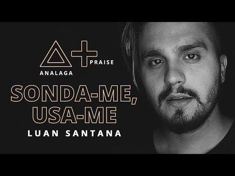 ANALAGA Praise + Luan Santana (Sonda-me, Usa-me)