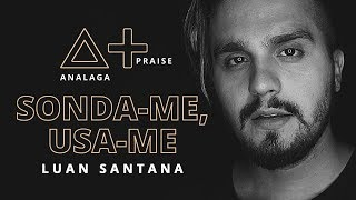 ANALAGA, Luan Santana - Sonda-me, Usa-me (Praise+)