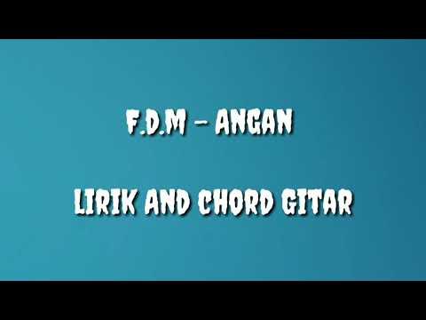 F.d.m-Angan Lirik and chord gitar akustik
