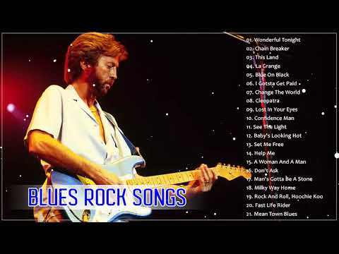 Greatest Blues Rock Songs Of All Time - The Best Of Blues Rock