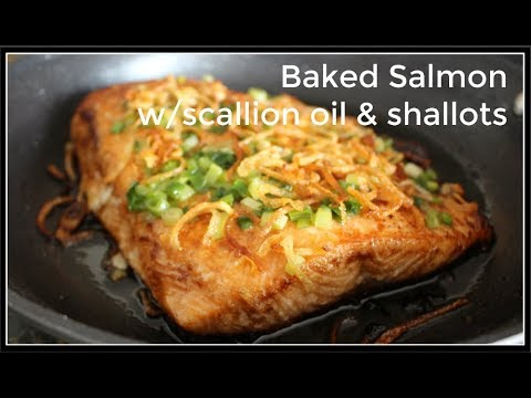 How to make BAKED SALMON W/SCALLION OIL & FRIED SHALLOTS | House of X Tia