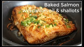 How to make BAKED SALMON W/SCALLION OIL & FRIED SHALLOTS | House of X Tia