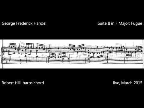 G F Handel: Suite II in F Major: Fugue. Robert Hill, harpsichord
