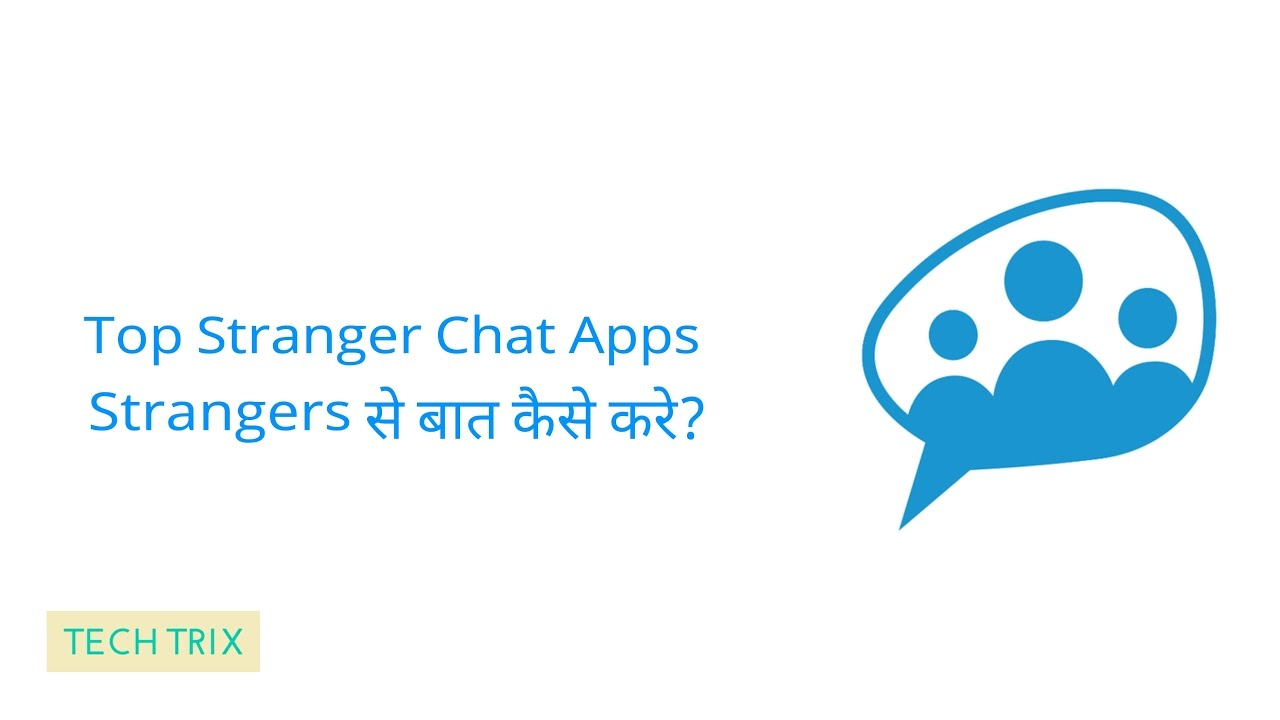 Top Strangers chat apps | Unknown Chat | Adult Chat | Android Windows IOS